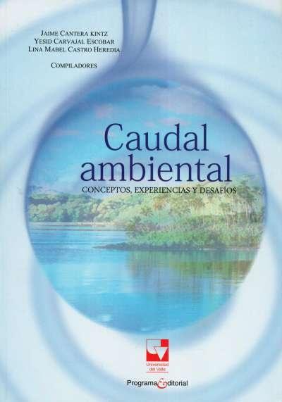 Libro: Caudal ambiental | Autor: Lina Mabel Castro Heredia | Isbn: 9789586707688