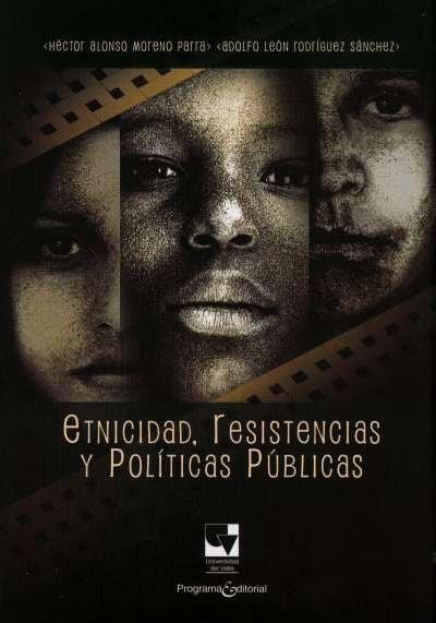 Libro: Etnicidad, resistencias y políticas públicas | Autor: Héctor Alonso Moreno Parra | Isbn: 9789587651102