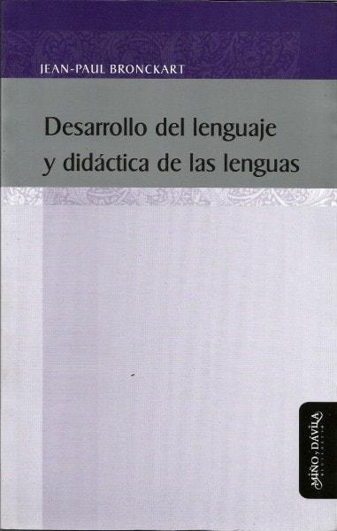 Desarrollo del lenguaje y didáctica de las lenguas - Jean-paul Bronckart - 9788496571631