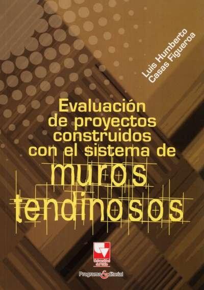 Libro: Evaluación de proyectos construidos con el sistema de muros tendinosos | Autor: Luis Humberto Casas Figueroa | Isbn: 9789586708647