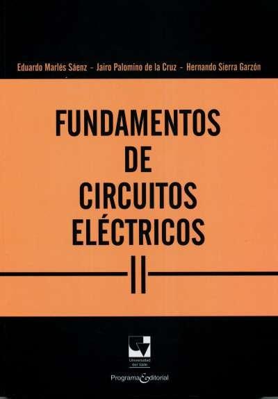 Libro: Fundamentos de circuitos eléctricos II   Autor: Eduardo Marlés Sáenz   Isbn: 9789587650198