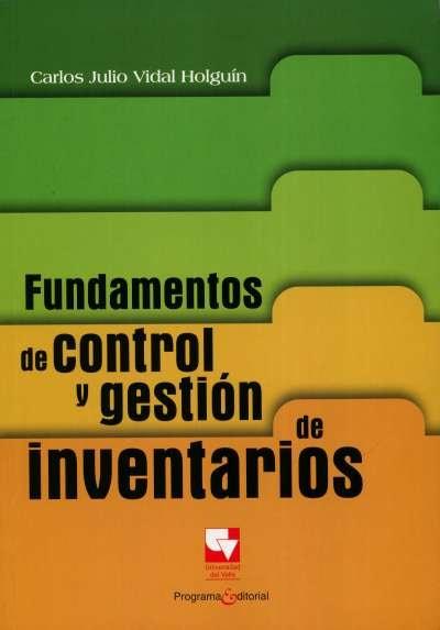 Libro: Fundamentos de control y gestión de inventarios   Autor: Carlos Julio Vidal Holguín   Isbn: 9789586708630