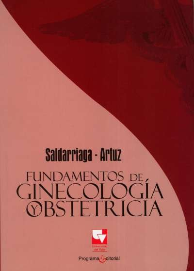 Libro: Fundamentos de ginecología y obstetricia | Autor: Wilmar Saldarriaga Gil | Isbn: 9789586708517