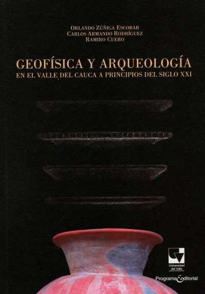 Libro: Geofísica y arqueología en el Valle del Cauca a principio del siglo XXI   Autor: Orlando Zúñiga Escobar   Isbn: 9789587650884