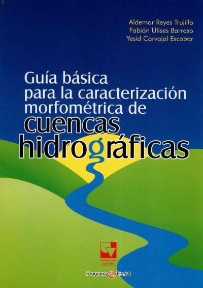 Libro: Guía básica para caracterización morfométrica | Autor: Yesid Carvajal Escobar | Isbn: 9789586708555