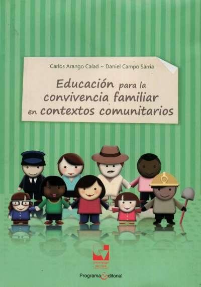 Libro: Educación para la convivencia familiar en contextos comunitarios | Autor: Daniel Campo Sarria | Isbn: 9789587650631