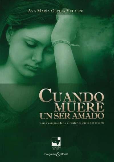 Libro: Cuando muere un ser amado | Autor: Ana María Ospina Velasco | Isbn: 9789587651072