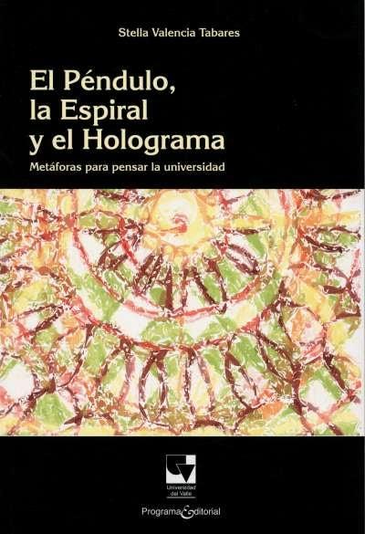 Libro: El péndulo, la Espiral y el Holograma | Autor: Stella Valencia Tabares | Isbn: 9789587650204