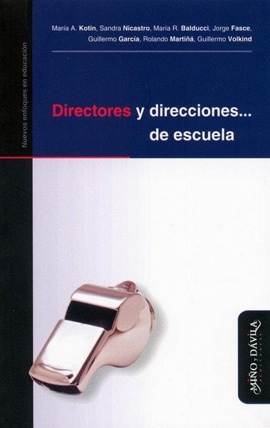 Directores y direcciones…. De escuela - María A. Kotin - 9788496571937