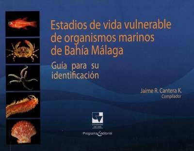 Libro: Estadios de vida vulnerable de organismos marinos de Bahía málaga | Autor: Jaime Cantera Kintz | Isbn: 9789586709033