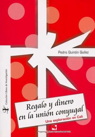 Libro: Regalo y dinero en la unión conyugal   Autor: Pedro Quintín Quílez   Isbn: 9789586707732
