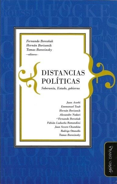 Distancias políticas. Soberanía, estado, gobierno - Juan Acerbi - 9788415295747