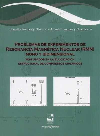 Libro: Problemas de experimentos de resonancia magnética nuclear (rmn) mono y bidimensional | Autor: Alberto Insuasty Chamorro | Isbn: 9789587650587
