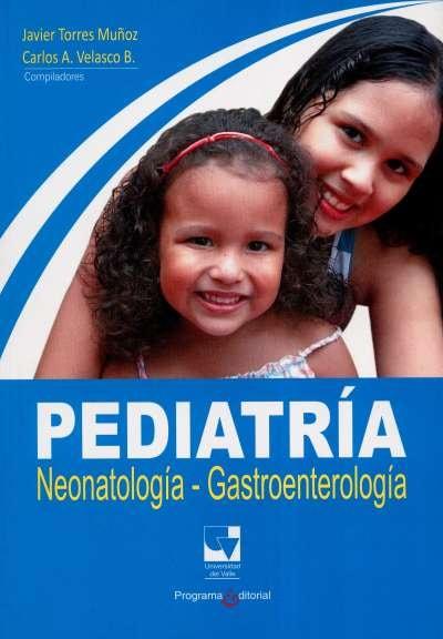 Libro: Pediatría. Neonatología - Gastroenterología | Autor: Javier Torres Muñoz | Isbn: 9789586708944