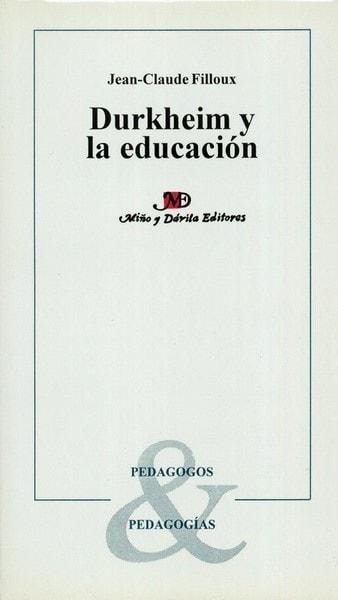 Durkheim y la educación - Jean-claude Filloux - 9509467553