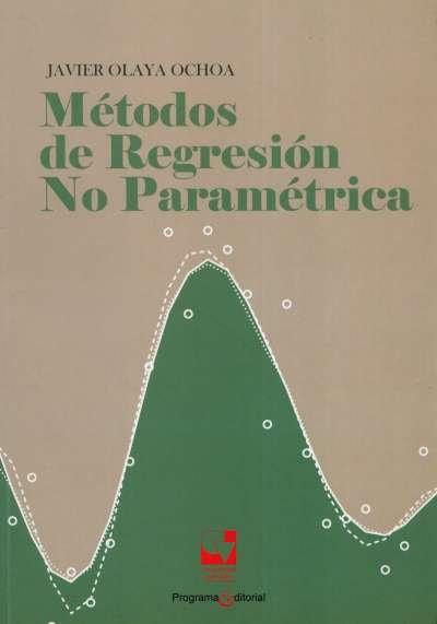 Libro: Métodos de regresión no paramétrica | Autor: Javier Olaya Ochoa | Isbn: 9789587650419