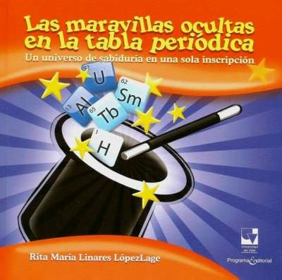 Libro: Las maravillas ocultas en la tabla periódica | Autor: Rita María Linares Lópezlage | Isbn: 9789587650532