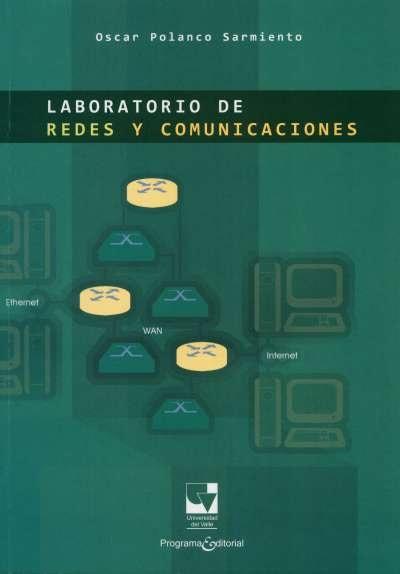 Libro: Laboratorio de redes y comunicaciones   Autor: Oscar Polanco Sarmiento   Isbn: 9789587650365