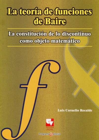 Libro: La teoría de funciones de Baire | Autor: Luis Cornelio Recalde | Isbn: 9789586708074