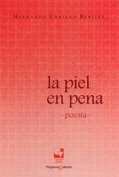 Libro: La piel en pena | Autor: Hernando Urriago Benítez | Isbn: 9789587650877