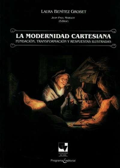 Libro: La modernidad cartesiana | Autor: Laura Benítez Grobet | Isbn: 9789587650556
