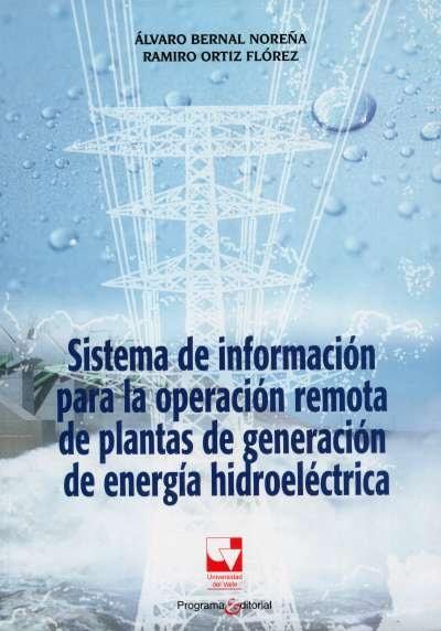 Libro: Sistema de información para la operación remota de plantas de generación de energía hidroeléctrica | Autor: Álvaro Bernal Noreña | Isbn: 9789587650501