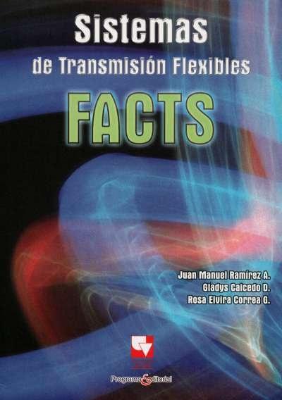 Libro: Sistemas de transmisión flexibles. Facts | Autor: Rosa Elvira Correa G. | Isbn: 9789586708227