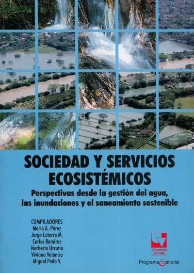 Libro: Sociedad y servicios ecosistémicos | Autor: Mario Alejandro Pérez | Isbn: 9789587650686