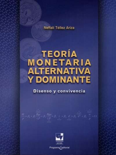 Teoría monetaria alternativa y dominante