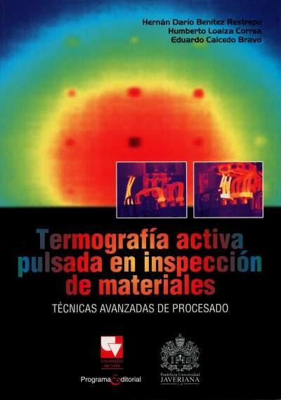 Libro: Termografía activa pulsada en inspección de materiales | Autor: Hernán Darío Benítez Restrepo | Isbn: 9789586708753