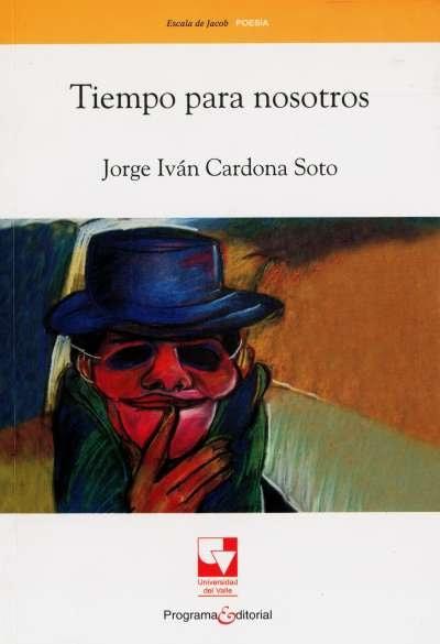 Libro: Tiempo para nosotros | Autor: Jorge Iván Cardona Soto | Isbn: 9789586708951