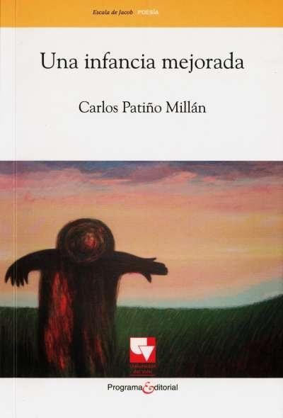 Libro: Una infancia mejorada | Autor: Carlos Patiño Millán | Isbn: 9789586708333