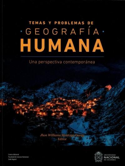 Libro: Temas y problemas de Geografía Humana | Autor: Jhon Williams Montoya Garay | Isbn: 9789587835922