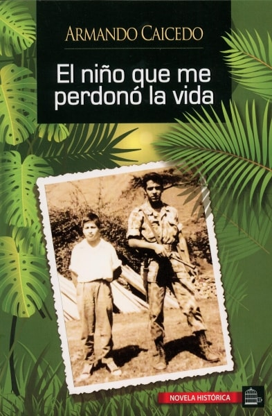 Libro: El niño que me perdonó la vida | Autor: Armando Caicedo | Isbn: 9789585987609