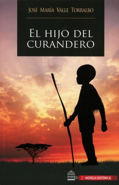 Libro: El hijo del curandero | Autor: José María Valle Torralbo | Isbn: 9789585987616