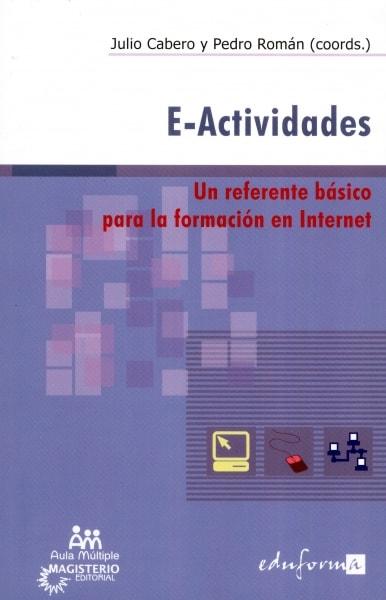 Libro: E-actividades. Un referente básico para la formación en Internet | Autor: Pedro Román | Isbn: 9789582009342