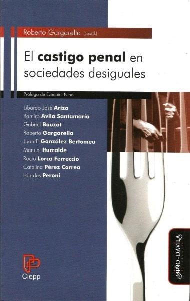 El castigo penal en sociedades desiguales - Roberto Gargarella - 9788415295112