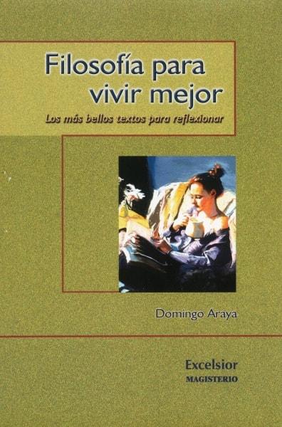 Libro: Filosofía para vivir mejor   Autor: Domingo Araya   Isbn: 9789582008116