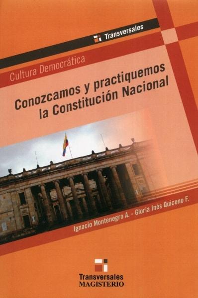 Libro: Conozcamos y practiquemos la Constitución Nacional | Autor: Ignacio Montenegro A. | Isbn: 9789582002480