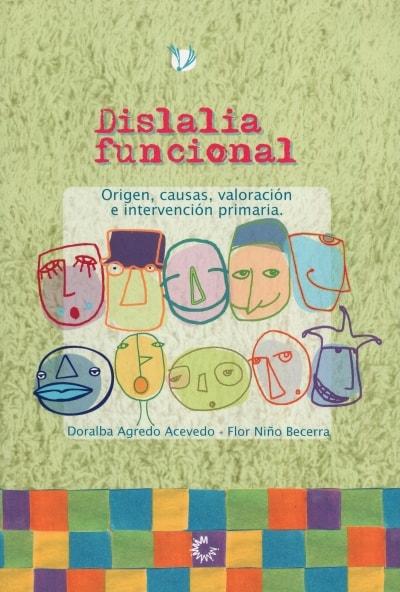Libro: Dislalia funcional   Autor: Flor Niño Becerra   Isbn: 9789582010607
