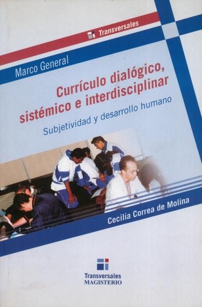 Libro: Currículo dialógico, sistémico e interdisciplinar | Autor: Cecilia Correa de Molina | Isbn: 97789582007676
