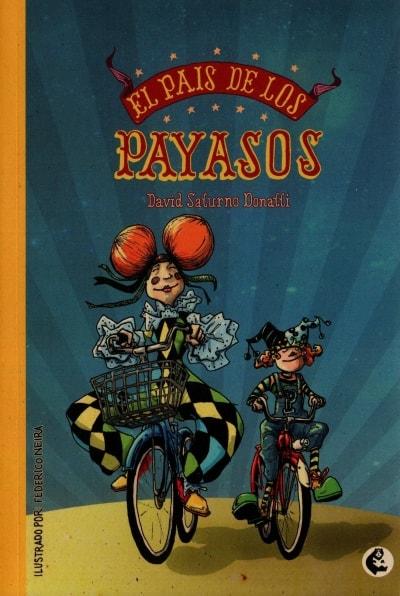Libro: El país de los payasos | Autor: David Saturno Donatti | Isbn: 9789582012021