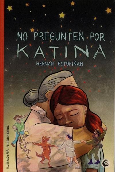Libro: No pregunten por Katina   Autor: Hernán Estupiñán   Isbn: 9789582011598