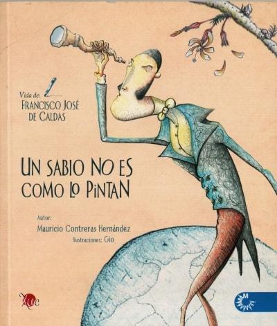 Libro: Un sabio no es como lo pintan | Autor: Mauricio Contreras Hernandez | Isbn: 9789582010416