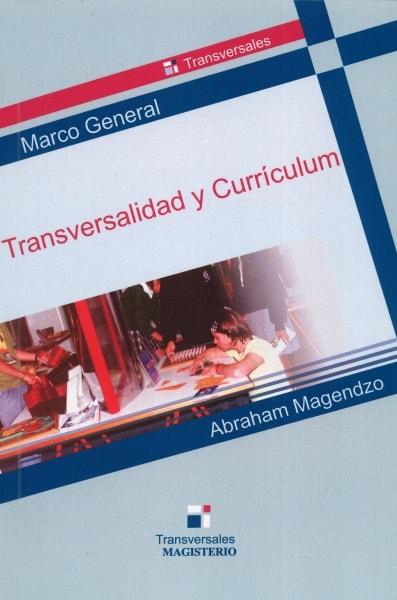 Libro: Transversalidad y Currículum | Autor: Abraham Magendzo | Isbn: 9789582007287