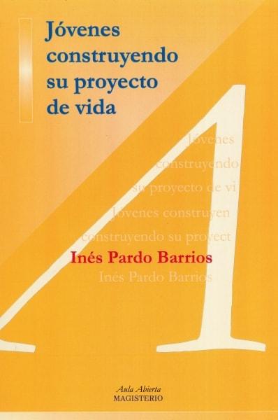 Libro: Jóvenes construyendo su proyecto de vida | Autor: Inés Pardo Barrios | Isbn: 9789582004668