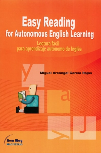 Libro: Easy reading for autonomous english learning | Autor: Miguel Arcángel García Rojas | Isbn: 9789582009588