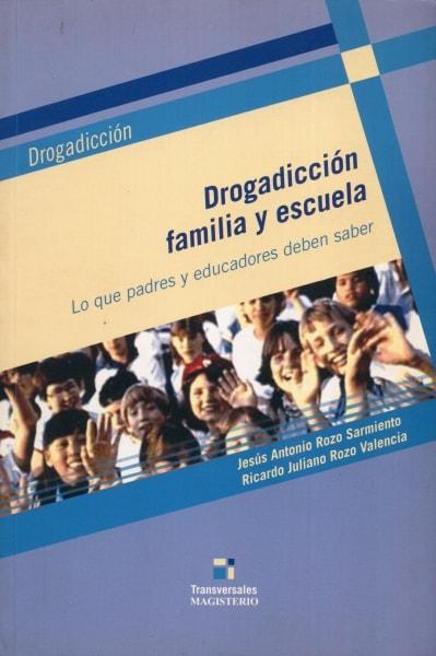 Libro: Drogadicción, familia y escuela | Autor: Jesús Antonio Rozo Sarmiento | Isbn: 97895820087796