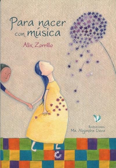 Libro: Para nacer con música | Autor: Alix Zorrillo | Isbn: 9789582010690