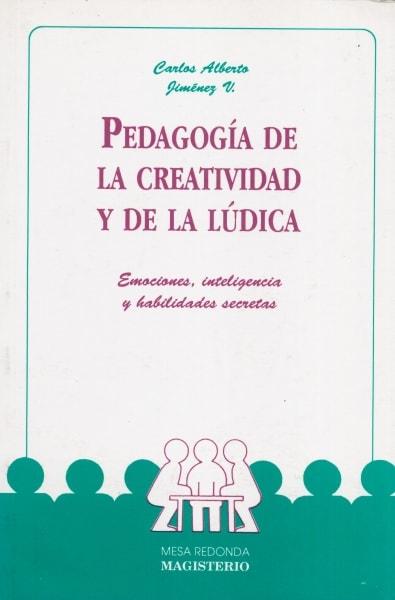 Libro: Pedagogía de la creatividad y de la lúdica | Autor: Carlos Alberto Jiménez | Isbn: 97789582004316